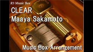 """CLEAR/Maaya Sakamoto [Music Box] (Anime """"Cardcaptor Sakura: Clear Card"""" OP)"""
