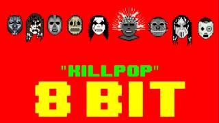 Killpop (8 Bit Remix Cover Version) [Tribute to Slipknot] - 8 Bit Universe