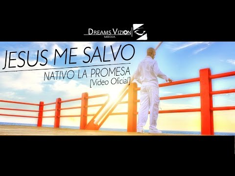 Nativo La Promesa - Jesus Me Salvo (Video Oficial) [HD]