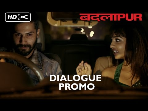Badlapur (Dialogue Promo 18) | Varun Dhawan, Huma Qureshi & Radhika Apte