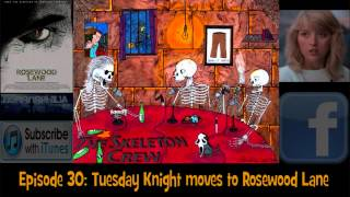 Rosewood Lane - #30 Tuesday Knight moves to Rosewood Lane (The Skeleton Crew)