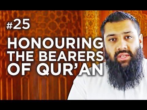 Honouring the Bearers of Qur'an! - Hadith #25 - Alomgir Ali