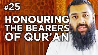 Honouring the Bearers of Qur'an! – Hadith #25 – Alomgir Ali