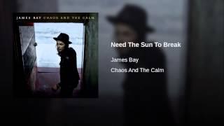 Need The Sun To Break