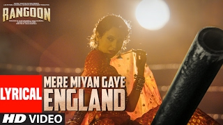 Mere Miyan Gaye England Lyrical Video | Rangoon | Saif Ali Khan, Kangana Ranaut, Shahid Kapoor