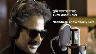 Tumi Ashbe Bole || NACHIKETA || Live in Concert