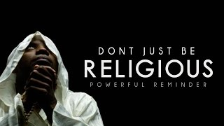 Dont Just Be Religious ᴴᴰ   Powerful Reminder   Mufti Menk HD