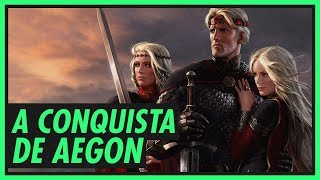 Família TARGARYEN (1/4): A Conquista de Aegon | GAME OF THRONES