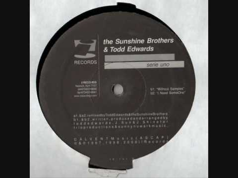 the sunshine brothers and todd edwards - i need someone