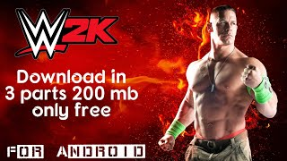 How to Download WWE 2k In Android Game in 200 mb 3 files by Battle With Games