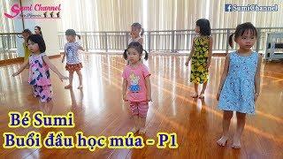 Bé Sumi Và Chị Gái Đi Học Múa Mầm Non Buổi Đầu Tiên (P1) | Nhật Ký Đi Học Của Bé Sumi