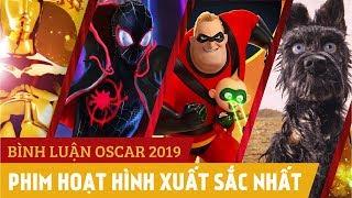 Bình luận Oscar 2019: PHIM HOẠT HÌNH XUẤT SẮC NHẤT