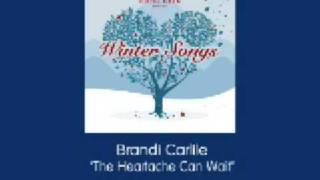Brandi Carlile The Heartache Can Wait