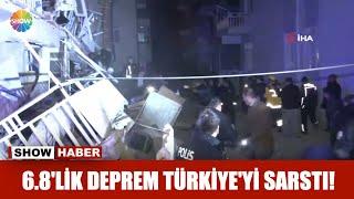 6.8'lik deprem Türkiye'yi sarstı!