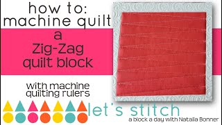 How-To Machine Quilt a Zig Zag Quilt Block With Natalia Bonner- Let's Stitch a Block a Day- Day 12