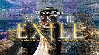 Pixels Plays MYST III: Exile - Part 1