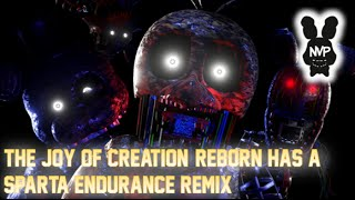 The Joy of Creation: Reborn has a Sparta Endurance Remix! (FNaF Fan Game)