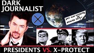 DARK JOURNALIST X-SERIES 41: THE PRESIDENT VS X-PROTECT UFO FILE SECRECY!