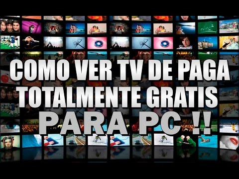 Ver TV de PAGA GRATIS en PC 2016