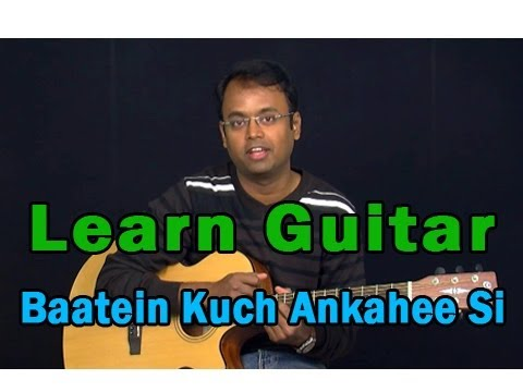 Baatein Kuch Ankahee Si Guitar Lesson - Life In A Metro - Adnan...