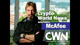 Crypto World News interviews John McAfee [2018]