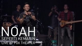 download lagu Noah - Seperti Kemarin Live At Fox Theater Usa gratis