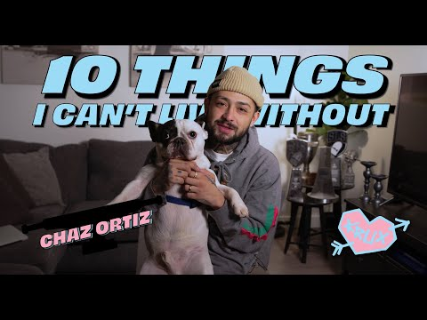 10 THINGS CHAZ ORTIZ CAN'T LIVE WITHOUT! | Krux Trucks