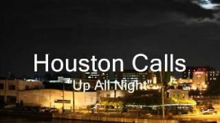 Watch Houston Calls Up All Night video