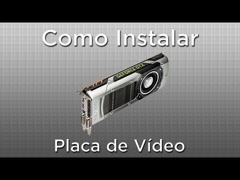 Como instalar placa de vídeo