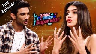 Raabta Sushant Singh Rajput Kriti Sanon Full Episode Yaar Mera Superstar S2 With Sangeeta