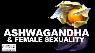 Download Sacred Truth Ep. 51: Ashwagandha and Female Sexuality 3Gp Mp4