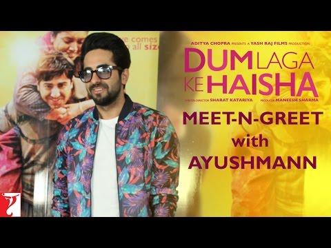 Meet-n-Greet With Ayushmann Khurrana - Dum Laga Ke Haisha