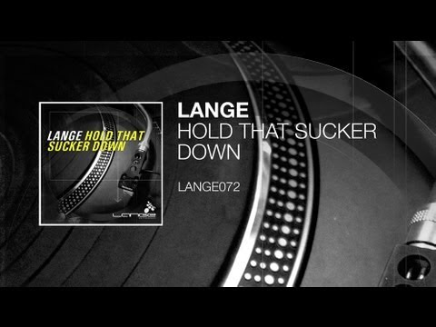 Lange - Hold That Sucker Down (Original Mix)