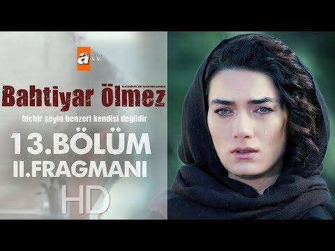 Bahtiyar Ölmez - 13. Bölüm 2. Fragmanı