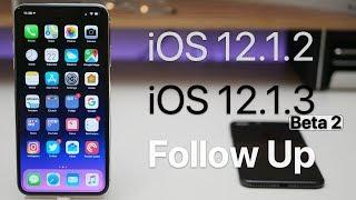 iOS 12.1.2 and iOS 12.1.3 Beta 2 - Follow Up