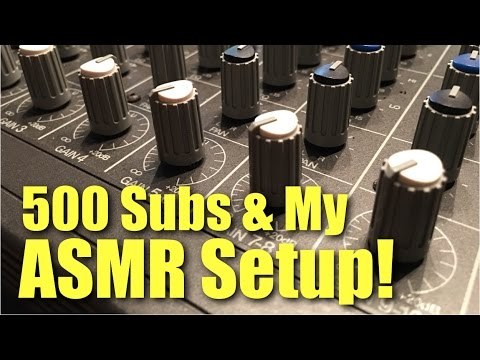 500 Subs & My ASMR Setup (soft spoken technical ramble)