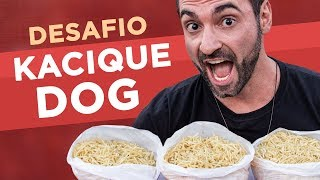 Desafio #63 - Kacique Dog!!
