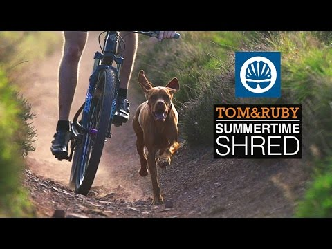 Tom & Ruby - Summertime Shred