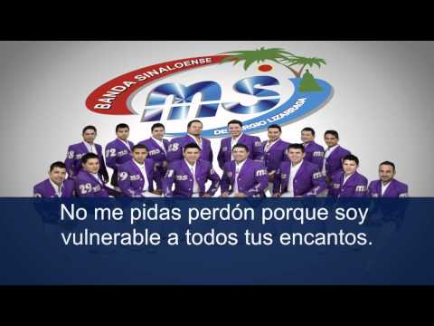 BANDA MS - NO ME PIDAS PERDON (LETRA DE CANCION)