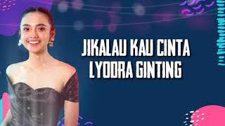 Download lagu Lirik lagu Jikalau Kau Cinta Lyodra Ginting