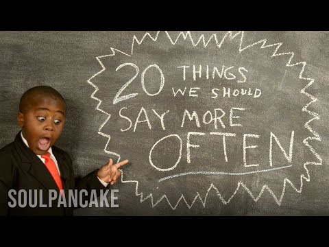 Kid President s 20 Things We Should Say More Often