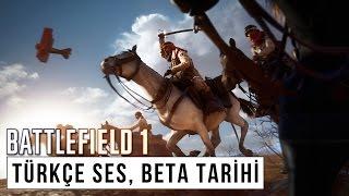 Battlefield 1 | Beta Tarihi, Türkçe Seslendirme, Osmanlı ve Yeni Bilgiler
