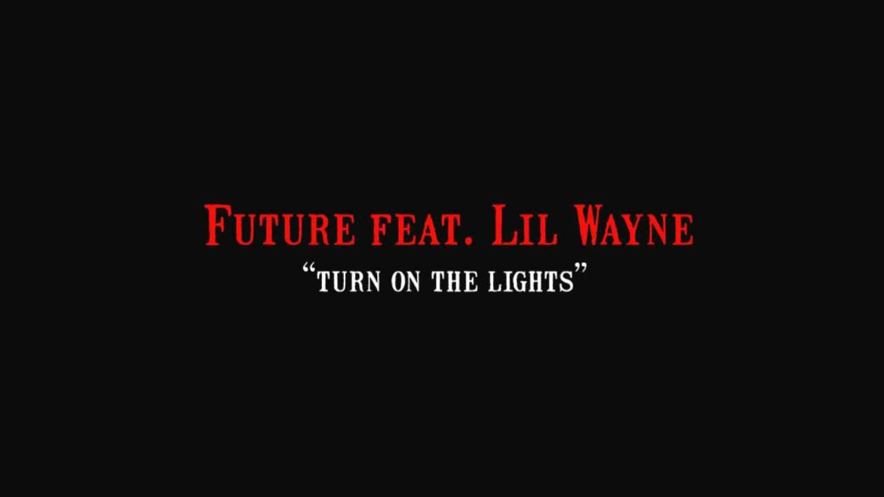 Future feat. Lil Wayne - Turn On The Lights (HD Remix with ...