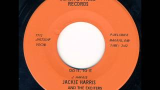 Jackie Harris & The Exciters - Do It, To It - Black And Proud