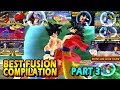 Dragon Ball Best Fusion Compilation PART 3 | BEST DBZ FUSIONS OF 2017 | DBZ Tenkaichi 3 (MOD)