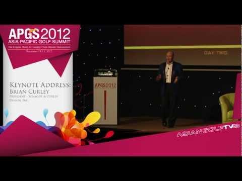 Asia Pacific Golf Summit 2012 Keynote Address by Brian Curley