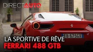 FERRARI 488 GTB : La sportive de rêve !