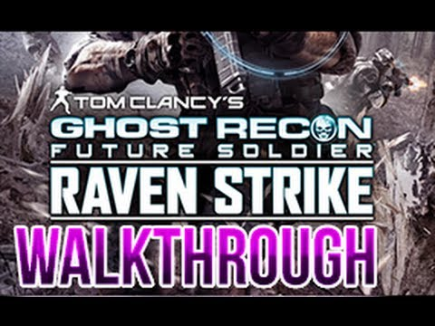 Ghost Recon Future Soldier Raven Strike Walkthrough DLC Part 1