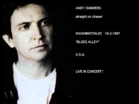ANDY SUMMERS - straight no chaser (Washington,DC