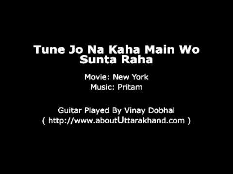 Tune Jo Na Kaha Main Wo Sunta Raha - Guitar Instrumnetal By...